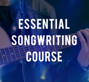 Essential Songwriting Course